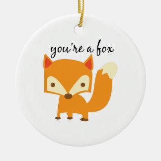 Youre A Fox Ceramic Ornament