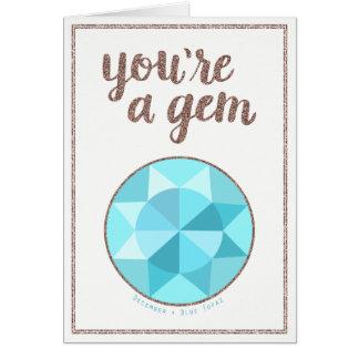You're A Gem December Birthstone Birthday Card