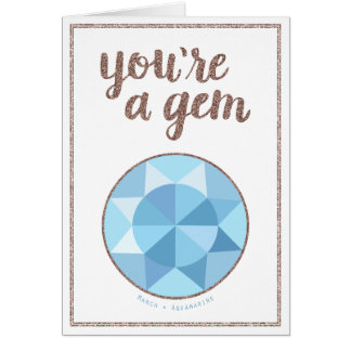 You're A Gem March Birthstone Birthday Card