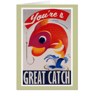 You're a Great Catch for Valentines Day Card