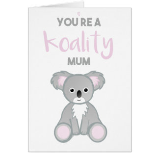 You're a KOALITY mum! Card