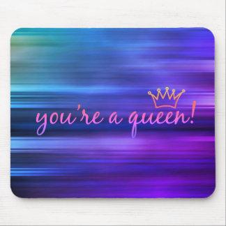You're A Queen! Mousepad