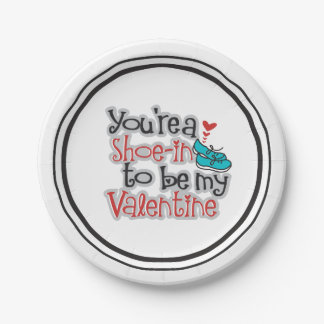 "You're a ""Shoe""-in to be... Funny Valentine's Day Paper Plate"