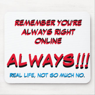 you're always right online mouse pad