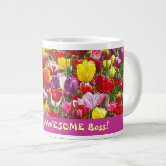 You're an AWESOME Boss! Large Mugs Tulips Jumbo Mug