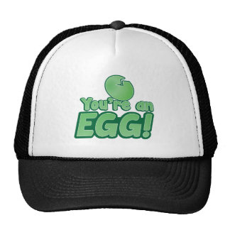 You're an EGG!  an awesome kiwi saying Cap