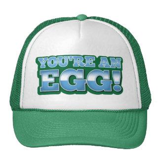 You're an EGG!  an awesome kiwi saying Cap