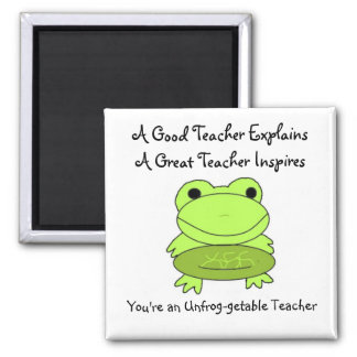You're An Unfrog-getable Teacher Magnet