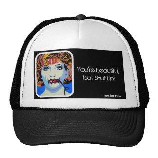 'You're beautiful, but Shut Up!' Trucker Hat