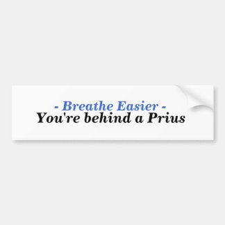 You're behind a Prius Bumper Sticker