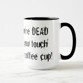 You're DEAD coffee cup