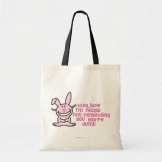 You're Dumb Tote Bag