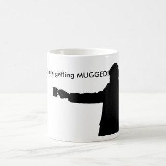 You're getting MUGGED Mug. Basic White Mug