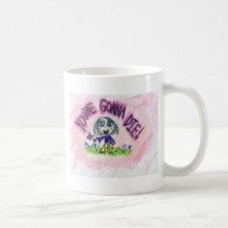 You're gonna die! basic white mug