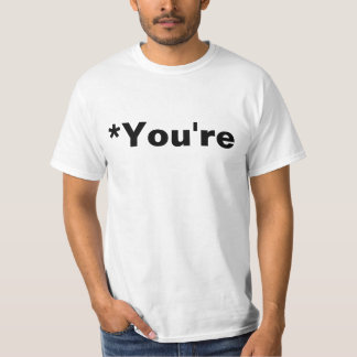 *you're Grammar Nazi T-Shirt