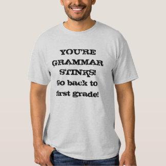 You're grammar stinks! tshirts