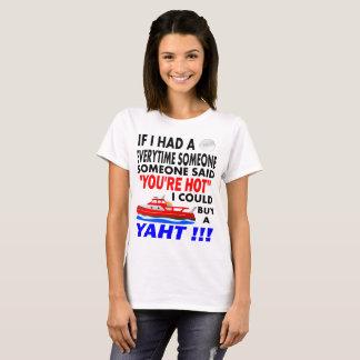 You're Hot Buy A Yaht T-Shirt
