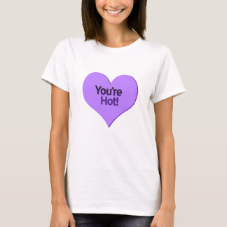 You're Hot Candy heart Shirt