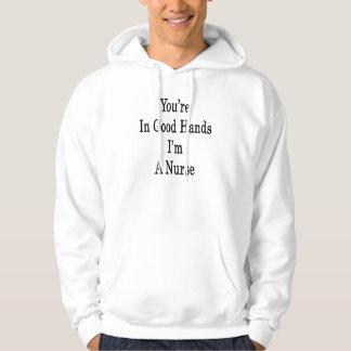 You're In Good Hands I'm A Nurse Sweatshirt