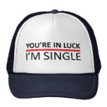 You're in Luck - I'm Single Cap