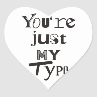 You're Just My Type Stickers