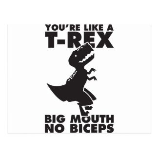 You're Like A T-Rex Post Cards