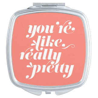 You're Like, Really Pretty | Coral & White Quote Makeup Mirrors