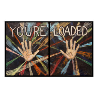 You're Loaded Poster