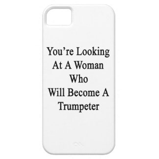 You're Looking At A Woman Who Will Become A Trumpe iPhone 5 Cover