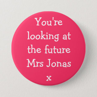 You're looking at the future Mrs Jonasx 7.5 Cm Round Badge