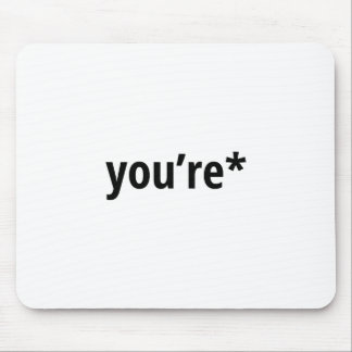 you're mouse pad
