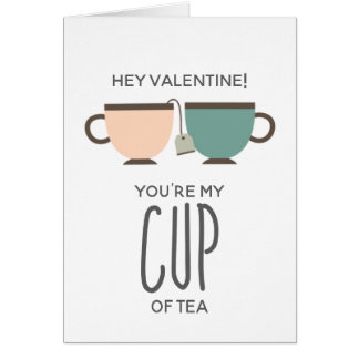 You're My Cup of Tea Valentine's Day Love You Card