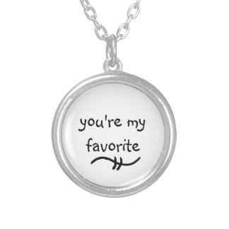 you're my favorite meaningful words Necklace