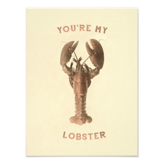 You're my Lobster Photo Print