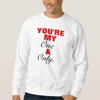 You're My One & Only Crewneck Sweatshirt