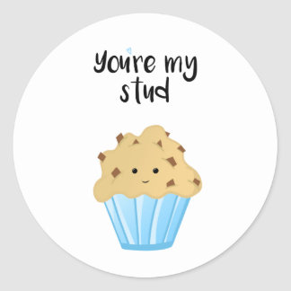 You're my stud MUFFIN - Stickers