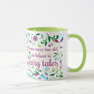 You're Never Too Old to Believe in Fairy Tales Mug