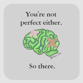 """""""You're not perfect either"""" sticker"""