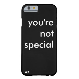 """you're not special"" case"