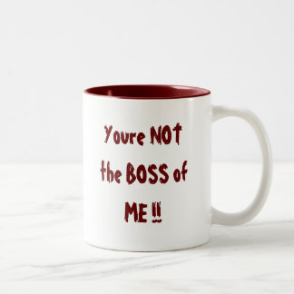 You're NOT the BOSS of ME !! Two-Tone Coffee Mug