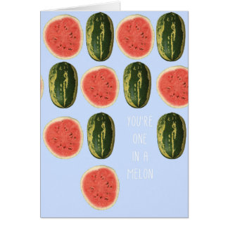 """""""You're one in a Melon"""" Fruit Greeting Card"""