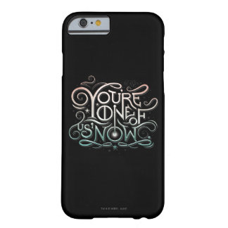 You're One Of Us Now Colorful Graphic Barely There iPhone 6 Case