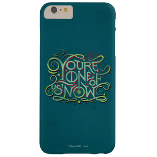 You're One Of Us Now Green Graphic Barely There iPhone 6 Plus Case