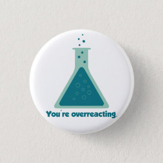 You're Overreacting Chemistry Science Beaker 3 Cm Round Badge