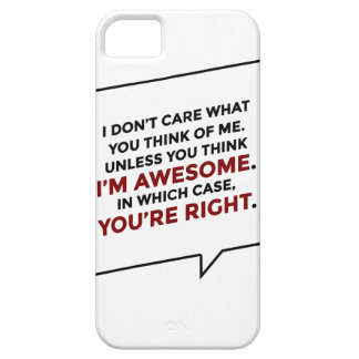 You're Right I'm Awesome Barely There iPhone 5 Case