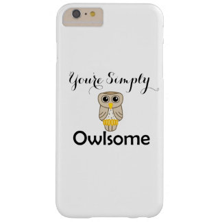 You're Simply Owlsome iphone 6/6s Plus Phonecase Barely There iPhone 6 Plus Case