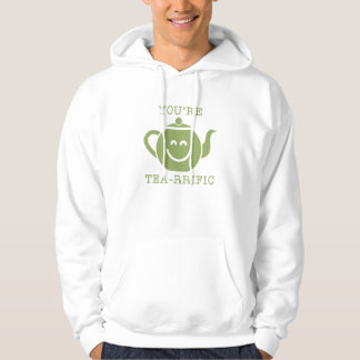 You're Tea-rrific Sweatshirt