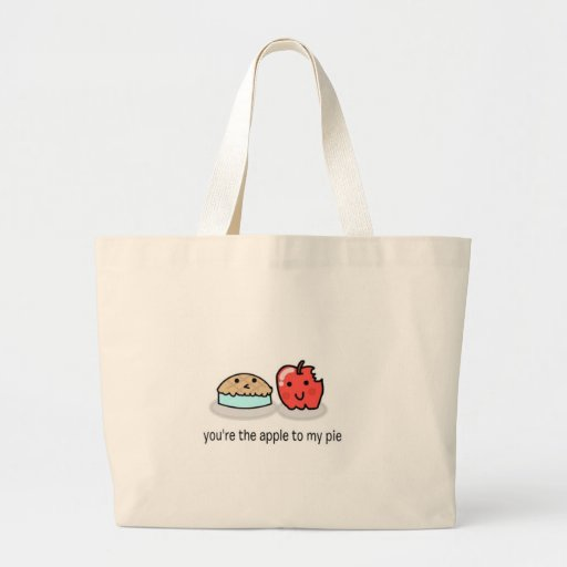 You're the apple to my pie canvas bags
