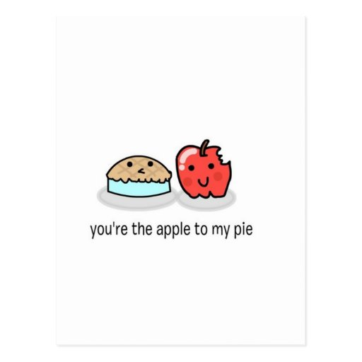 You're the apple to my pie postcards