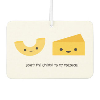 You're the Cheese to my Macaroni Air Freshener